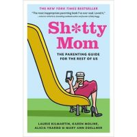 Sh*tty Mom: The Parenting Guide for the Rest of Us